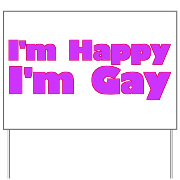 that i am gay Signs